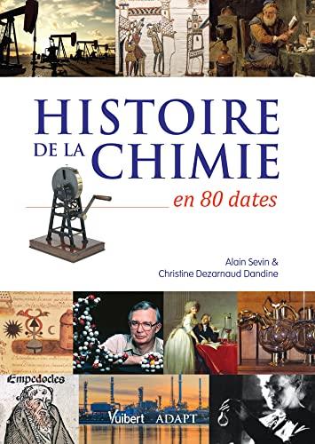 Histoire de la chimie en 80 dates: Alain SEVIN; Christine