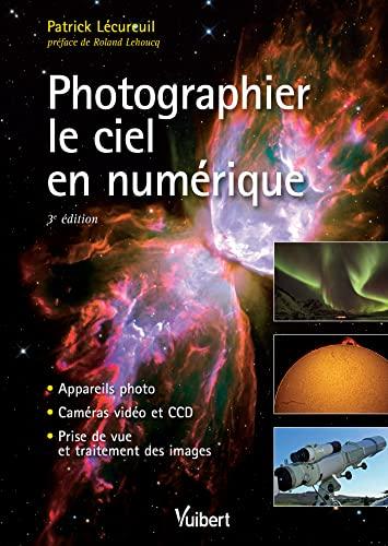 PHOTOGRAPHIER LE CIEL NUMERIQUE: LECUREUIL 3E ED 2014