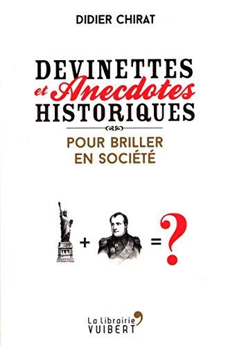 DEVINETTES ET ANECDOTES HISTORIQUES POUR: CHIRAT DIDIER