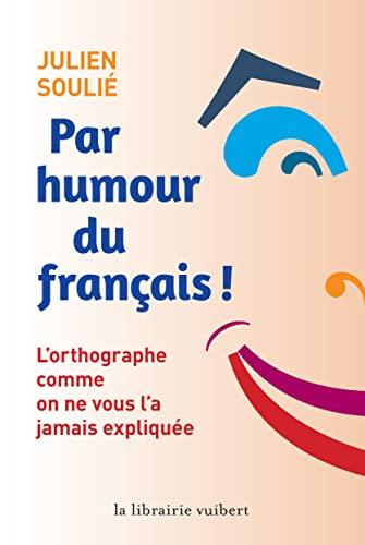 9782311102475: Par humour du français