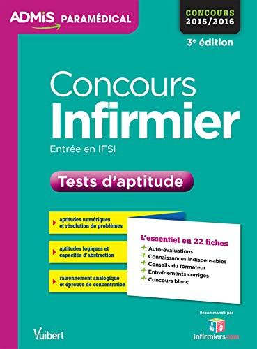 9782311200126: Concours Infirmier - Entrée en IFSI - Tests d'aptitude - L'essentiel en 22 fiches - Concours 2015-2016