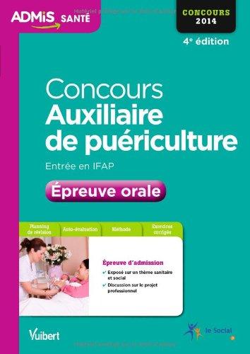 9782311200188: Concours Auxiliaire de puériculture - Entrée en IFAP - Epreuve orale - Concours 2014