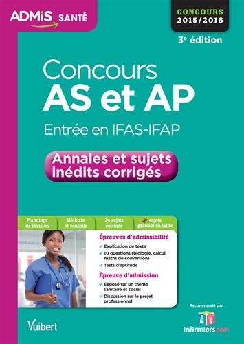 9782311200195: Concours AS et AP (Aide-soignant et Auxiliaire de puériculture) - Annales et sujets inédits corrigés - Concours 2015-2016