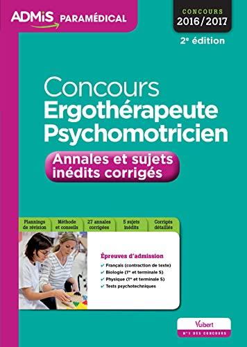 9782311200317: Concours Ergothérapeute et Psychomotricien - Annales et sujets inédits corrigés - Entraînement - Concours 2016-2017