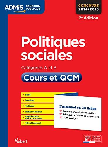 9782311200393: Politiques sociales - Cours et QCM - L'essentiel en 38 fiches - Catégories A et B - Concours 2014-2015