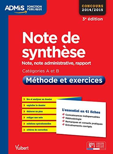 9782311200515: Note de synthèse - Méthode et exercices - L'essentiel en 41 fiches - Catégories A et B - Concours 2014/2015