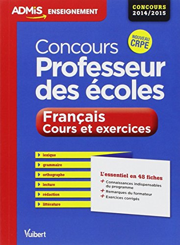 9782311200980: Concours Professeur des �coles - Fran�ais - Cours et exercices - L'essentiel en 48 fiches - Concours 2014/2015