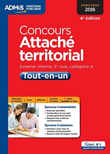 9782311201284: Concours Attaché territorial - Catégorie A - Tout-en-un - Concours 2016