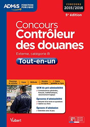 9782311201383: concours contrôleur des douanes ; catégorie B tout-en-un 2016 (5e édition)