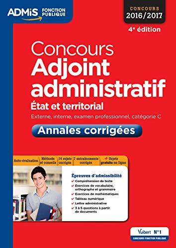 9782311201444: Concours Adjoint administratif - Catégorie C - Annales corrigées - Entraînement - État et territorial - Concours 2016-2017