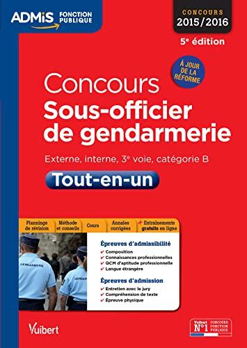 9782311201581: Concours Sous-officier de gendarmerie - Catégorie B - Tout-en-un - À jour de la réforme - Concours 2015-2016