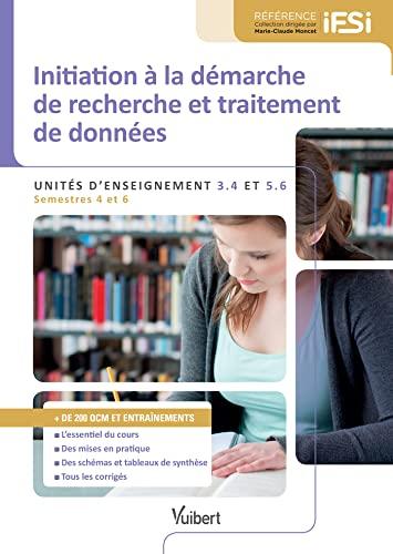9782311201635: Diplôme d'Etat infirmier - DEI - UE 3.4 et 5.6 - Initiation à la démarche de recherche et traitement des données - Semestres 4 et 6