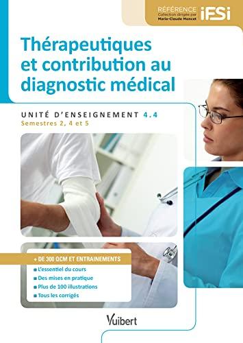 9782311201642: Diplôme d'Etat infirmier - DEI - UE 4.4 - Thérapeutiques et contribution au diagnostic médical - Semestres 2, 4 et 5