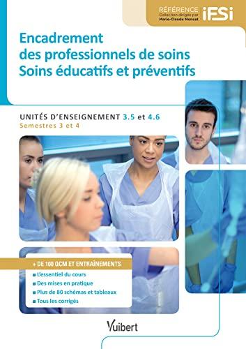9782311201659: Diplôme d'État Infirmier - UE 3.5 et 4.6 Encadrement des professionnels de soins - Soins éducatifs et préventifs - Semestres 3 et 4