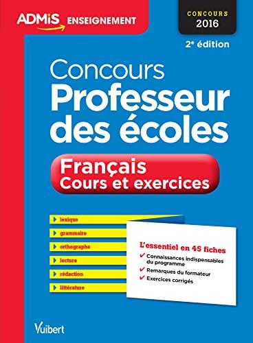 9782311201772: Concours Professeur des écoles - Français - Cours et exercices - L'essentiel en 45 fiches - Concours 2016