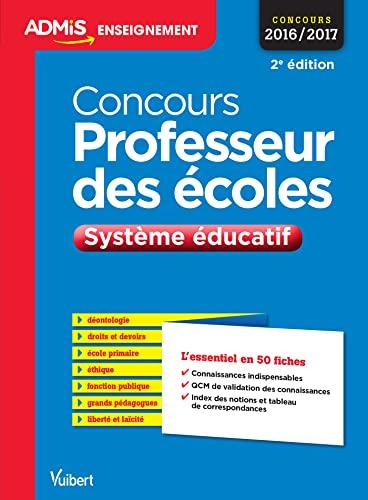 9782311201802: Concours Professeur des �coles - Syst�me �ducatif - L'essentiel en 50 fiches - Concours 2016-2017