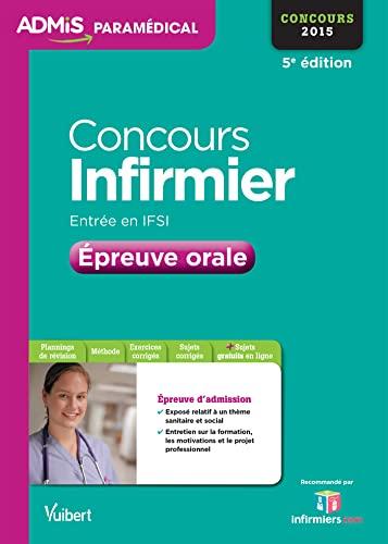 9782311201963: Concours infirmier, entrée en IFSI / épreuve orale : concours 2015