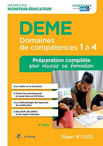 9782311202236: DEME - Domaines de comp�tences 1 � 4 - Pr�paration compl�te pour r�ussir sa formation - Dipl�me d'�tat de Moniteur-�ducateur