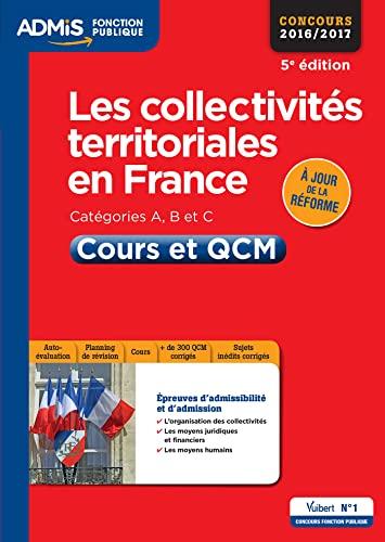 9782311202595: les collectivités territoriales en France ; catégories A, B et C, cours et QCM, entrainement (5e édition)