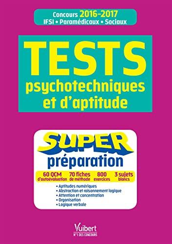 9782311202618: Tests psychotechniques et d aptitude - Super préparation - Concours paramédicaux (infirmier, auxiliaire de puériculture, orthophoniste, ... ES, EJE, moniteur-éducateur) - 2016-2017