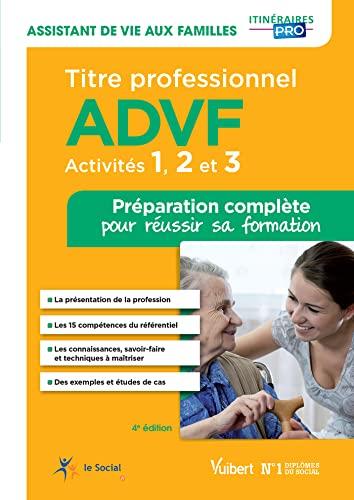 9782311202663: Titre professionnel ADVF - Activités 1 à 3 - Préparation complète pour réussir sa formation - Assistant de vie aux familles