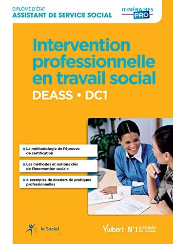 9782311203387: Intervention professionnelle en travail social - DEASS - DC1 - Diplôme d'État d'Assistant de service social
