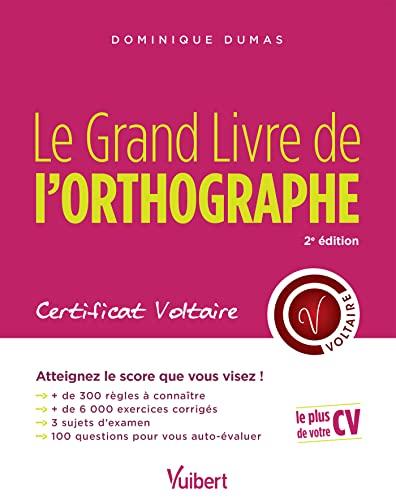 9782311203417: Le Grand Livre de l'orthographe - Certificat Voltaire - Tout pour atteindre le score que vous visez !