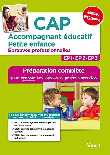 9782311204667: CAP Accompagnant éducatif petite enfance - Épreuves professionnelles - Préparation complète pour réussir les EP1, EP2 et EP3 - Conforme à la réforme