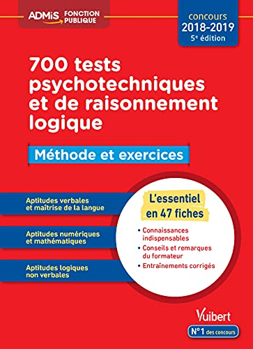 9782311205671: 700 tests psychotechniques et de raisonnement logique - Méthode et exercices - L'essentiel en fiches - Concours 2018-2019