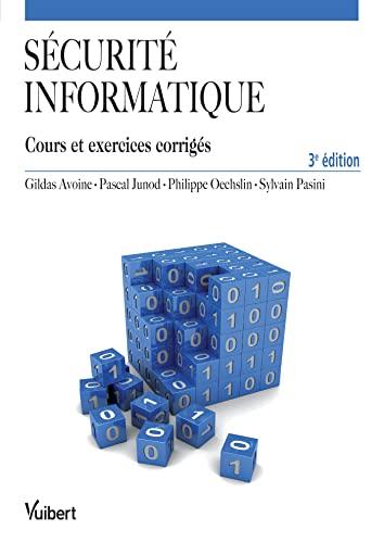 9782311401684: Sécurité informatique - Cours et exercices corrigés