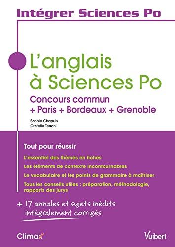 9782311402148: L'anglais à Sciences Po - Concours commun + Paris + Bordeaux + Grenoble - Tout pour réussir