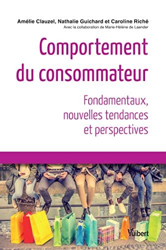 9782311402490: Comportement du consommateur : Fondamentaux, nouvelles tendances et perspectives