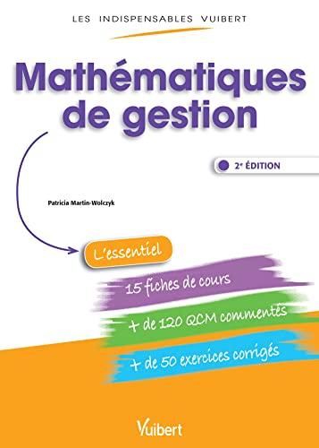 9782311402544: Mathématiques de gestion - Fiches de cours, QCM commentés, exercices corrigés