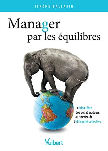 MANAGER PAR LES EQUILIBRES: BALLARIN JEROME