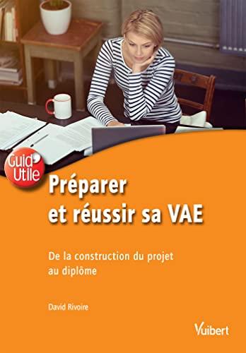 9782311621723: Préparer et réussir sa VAE - De la construction du projet au diplôme