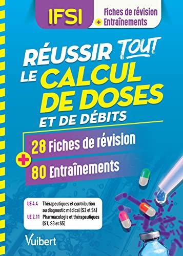 9782311660197: Réussir tous les calculs de doses en 28 fiches et 80 entrainements - UE 4.4 (S2 et S4) et 2.11 (S1, S3 et S5)