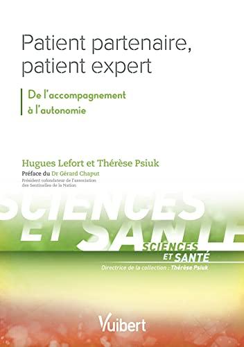 9782311661071: Patient partenaire, patient expert : De l'accompagnement à l'autonomie