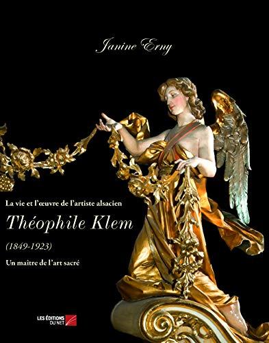 9782312003719: La vie et l'oeuvre de l?artiste alsacien Théophile Klem