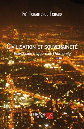 9782312004464: Civilisation et souveraineté (French Edition)