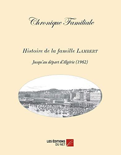 9782312004563: Chronique familiale : Histoire de la famille Lambert