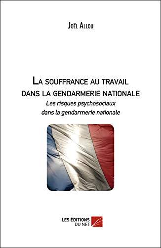 9782312005324: La souffrance au travail dans la gendarmerie nationale