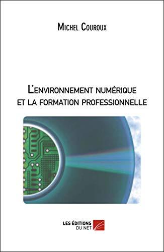 9782312005638: L'environnement numérique et la formation professionnelle