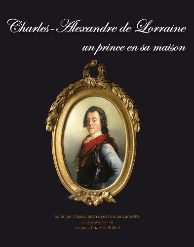 9782312005812: Charles-Alexandre de Lorraine un prince en sa maison