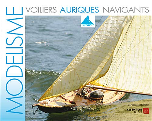 9782312010892: Modelisme - Voiliers Auriques Navigants