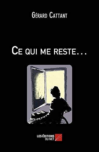 9782312011448: Ce Qui Me Reste