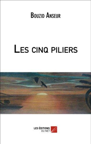 9782312012544: Les cinq piliers