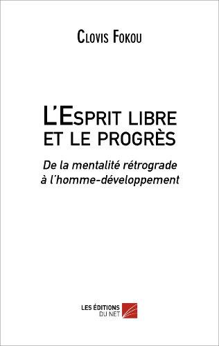 9782312017112: L'Esprit Libre et le Progres