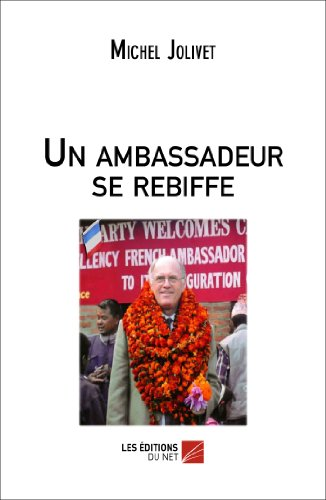 9782312018898: Un ambassadeur se rebiffe (French Edition)