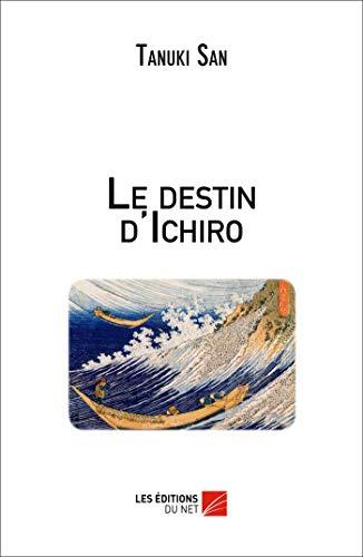 9782312019154: Le Destin d'Ichiro