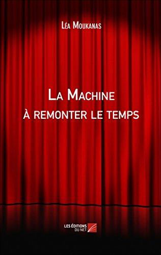9782312022659: La Machine à remonter le temps